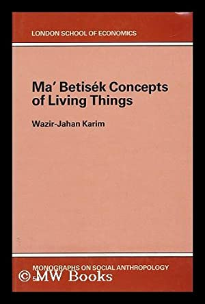 Ma' Betisek Concepts of Living Things /: Wazir-Jahan Begum Karim