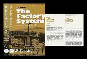 The Factory System [By] J. T. Ward. Volumes I & II.: Ward, J. T. (John Towers)