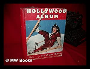 Hollywood Album; the Wonderful City and its Famous Inhabitants, Edited by Ivy Crane Wilson: Wilson,...