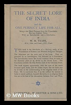 The Secret Lore of India and the One Perfect Life for All; Being a Few Main Passages from the ...