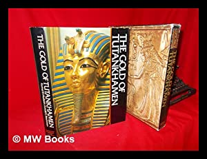 The Gold of Tutankhamen / Kamal El Mallakh, Arnold C. Brackman ; Pref. by William Kelly ...