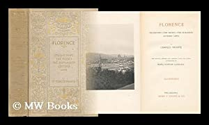 Florence: its History, the Medici, the Humanists, Letters, Arts: Yriarte, Charles Emile (1832-1898)