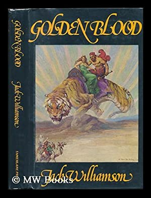 Golden Blood: Williamson, Jack (1908-?) - Related Names: Fabian, Steve; St. John, J. Allen (Joint ...