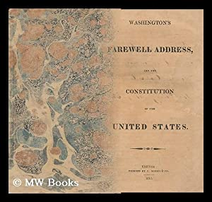 Washington's Farewell Address, and the Constitution of the United States: Washington, George