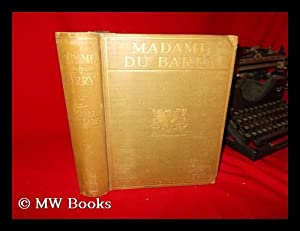 Madame Du Barry . with Sixteen Illustrations in Photogravure: Williams, Hugh Noel