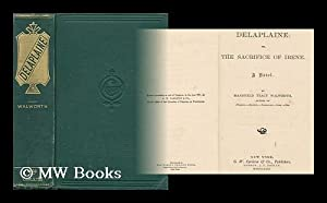 Delaplaine: Or, the Sacrifice of Irene. a Novel: Walworth, Mansfield Tracy