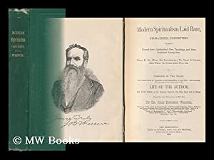 Modern Spiritualism Laid Bare, Unmasked, Dissected, and Viewed from Spiritualists' Own ...