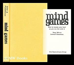 Mind Games How to Remake Your Head so You Can Live with It: Velie, Tony & Leonard Fusselman