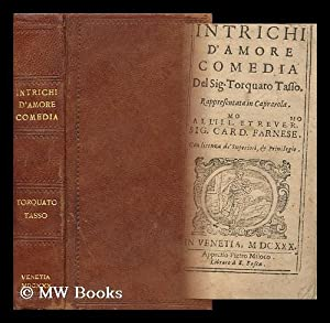 Intrichi D'Amore, Comedia Del Sign. Torquato Tasso Rappresentata in Caprarola (All'ill Et...