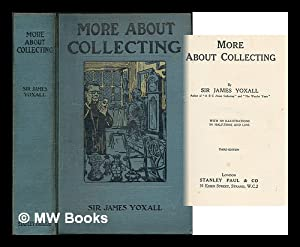 More about collecting / by Sir James Yoxall: Yoxall, J. H., (James Henry), Sir (1857-1925)
