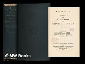 Catalogue of additions to the manuscripts in the British Museum in the years 1888-1893: British ...