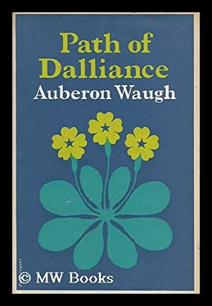 Path of Dalliance / Auberon Waugh: Waugh, Auberon