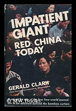Impatient Giant : Red China Today /: Clark, Gerald