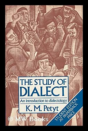 The Study of Dialect : an Introduction: Petyt, K. M.