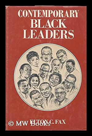 Contemporary Black Leaders [By] Elton C. Fax: Fax, Elton C.