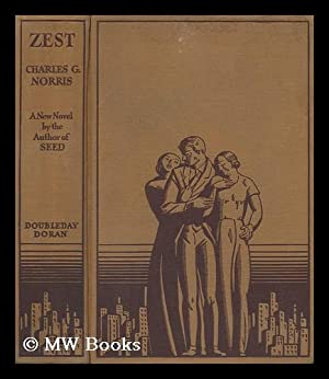 Zest, by Charles G. Norris: Norris, Charles Gilman (1881-1945) and Kent, Rockwell (1882-1971)