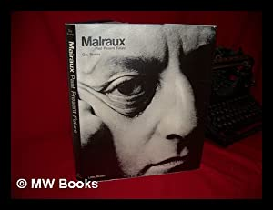 Malraux, Past, Present, Future : Conversations with: Suares, Guy and