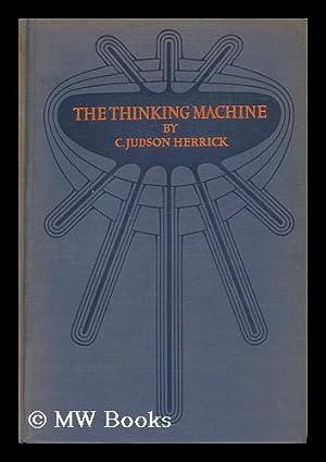 The Thinking Machine / by C. Judson Herrick: Herrick, C. Judson