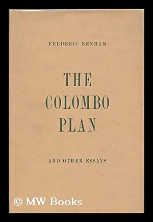 The Colombo Plan, and Other Essays: Benham, Frederic Charles (1900-)