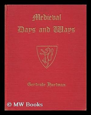 Medieval Days and Ways, by Gertrude Hartman: Hartman, Gertrude (1876-1955)