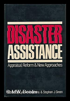 Disaster Assistance : Appraisal, Reform and New Approaches / Edited by Lynn H. Stephens, ...