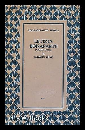 Letizia Bonaparte (Madame Mere) by Clement Shaw: Shaw, Clement (1904-)