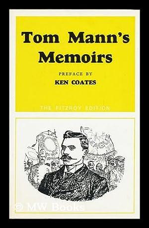 Tom Mann's Memoirs; with a Preface by Ken Coates: Mann, Tom (1856-1941)