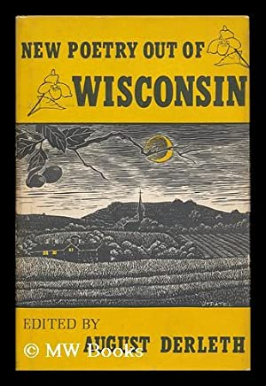 New Poetry out of Wisconsin, Edited by August Derleth: Derleth, August William (Ed. )