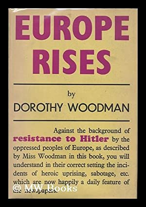 Europe Rises; the Story of Resistance in Occupied Europe: Woodman, Dorothy