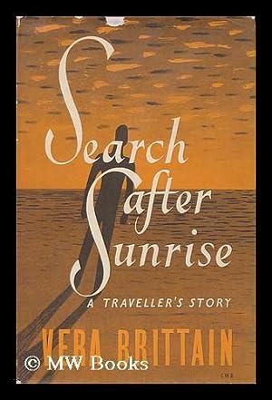 Search after Sunrise, by Vera Brittain: Brittain, Vera (1893-1970)