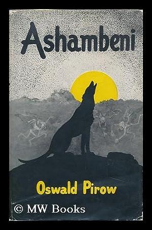 Ashambeni: Pirow, Oswald. Hilda Stevenson-Hamilton (Ill. )