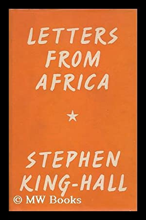 Letters from Africa: King-Hall, Stephen, Sir (1893-1966)