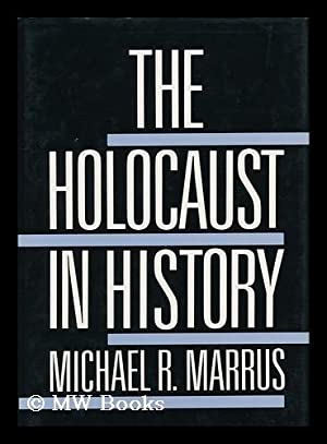 The Holocaust in History / Michael R. Marrus: Marrus, Michael R.
