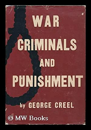 War Criminals and Punishment, by George Creel: Creel, George (1876-1953)