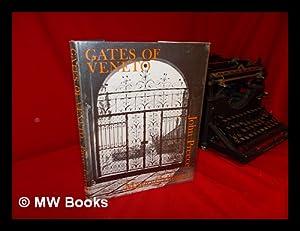 Gates of Veneto / by John Preece ; with Sixty Photographs by Mario Callegari: Preece, John & ...
