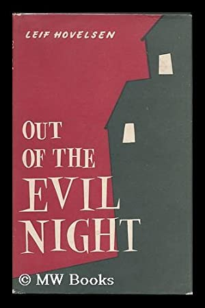 Out of the Evil Night; Translated from the Norwegian by John Morrison: Hovelsen, Leif