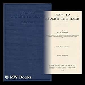 How to Abolish the Slums, by E. D. Simon: Simon, Ernest Darwin, Sir