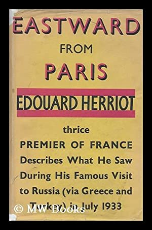 Eastward from Paris / by Edouard Herriot ; Translated by Phyllis Megroz: Herriot, Edouard (...