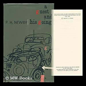 A Guest and His Going, a Novel: Newby, P. H. (Percy Howard) (1918-)
