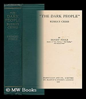 "The Dark People"" : Russia's Crisis / by Ernest Poole: Poole, Ernest"