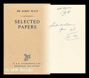 Selected Papers / Sir Harry Platt: Platt, Harry, Sir