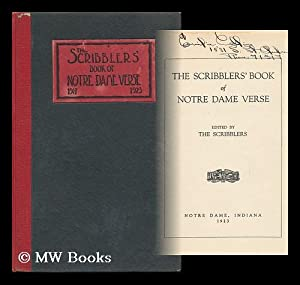 The Scribblers' Book of Notre Dame Verse, Edited by the Scribblers: Notre Dame, Ind. ...