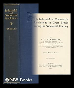 The Industrial and Commercial Revolutions in Great Britain During the Nineteenth Century, by L. C. ...