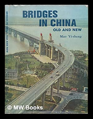 Bridges in China, Old and New : Mao, Yisheng