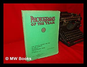 Photograms of the Year 1932 : the Annual Review of the World's Pictorial Photographic Work &#...
