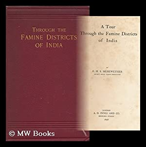 A Tour through the Famine Districts of India / by F. H. S. Merewether: Merewether, Francis Henry ...