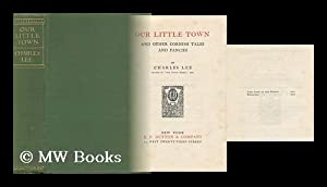 Our Little Town, and Other Cornish Tales and Fancies, by Charles Lees: Lee, Charles James (1870-)
