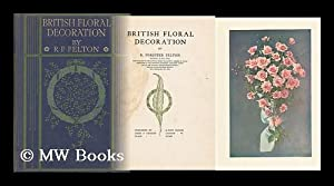 British Floral Decoration, by R. Forester Felton: Felton, Robert Forester