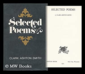 Selected Poems: Smith, Clark Ashton