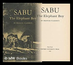 Sabu, the Elephant Boy, by Frances Flaherty: Flaherty, Frances Hubbard